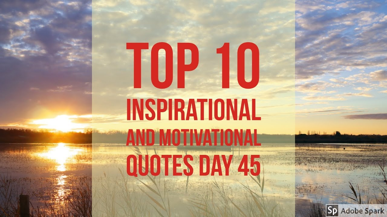 Top 10 Inspirational And Motivational Quotes Day 45 [Positive Messages]