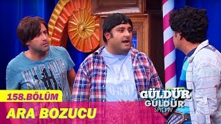 Güldür Güldür Show 158.Bölüm - Ara Bozucu