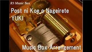 Gambar cover Post ni Koe o Nageirete/YUKI [Music Box] (Pokémon the Movie: Volcanion and the Exquisite Magearna)