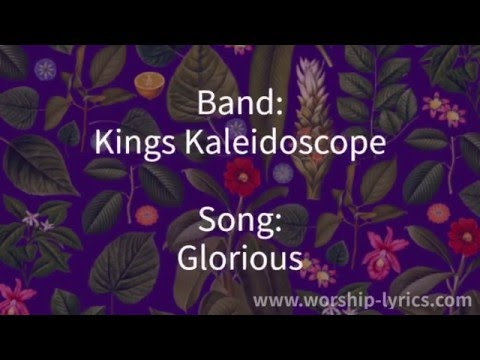 Kings Kaleidoscope - Glorious (Lyric Video)