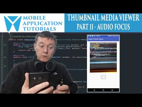 Android development tutorial creating media thumbnail viewer - Part 11 Audio Focus