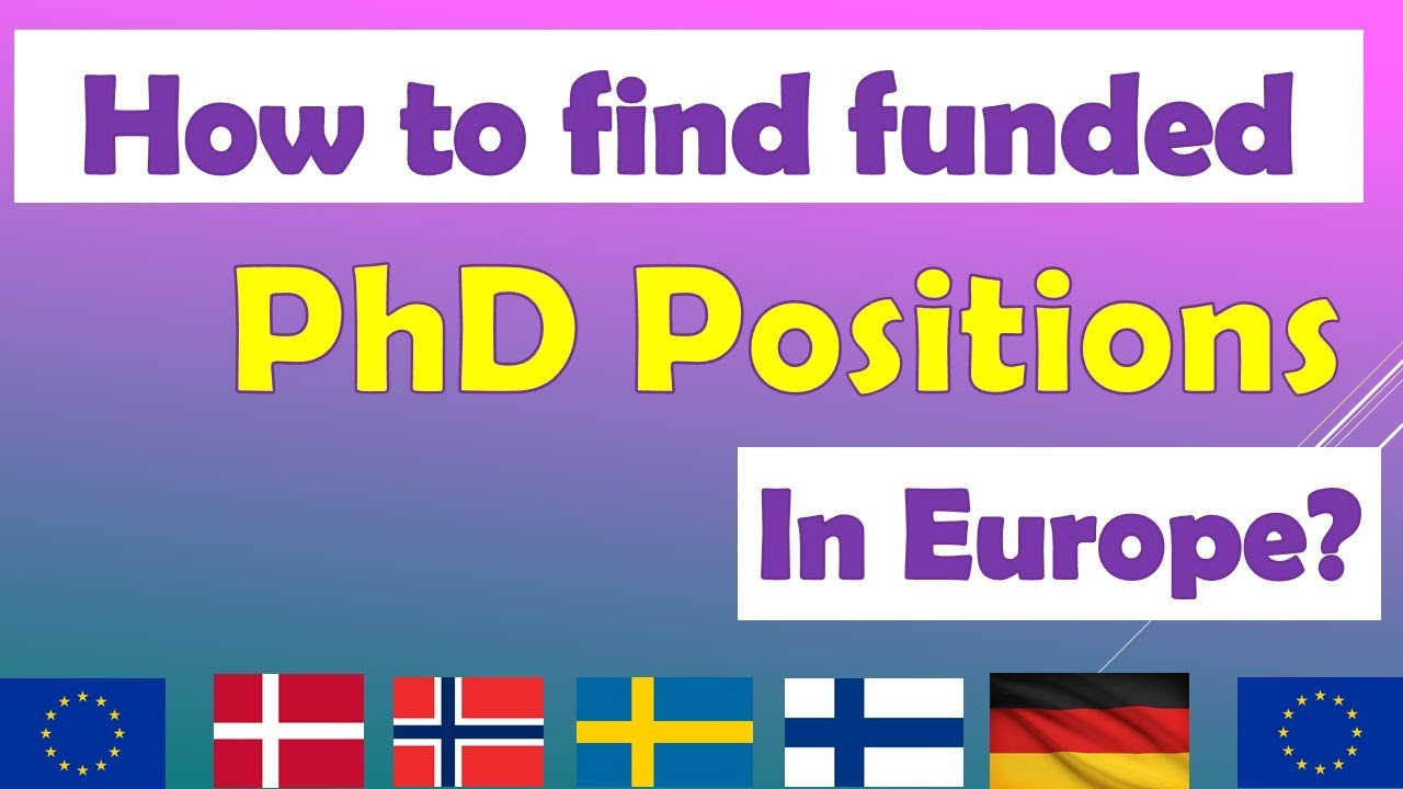 How to find funded PhD and Postdoc positions in Europe ? PhD