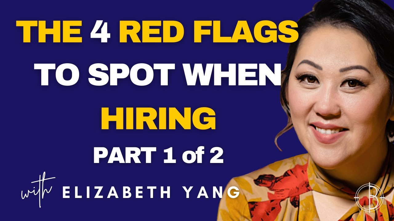 THE 4 RED FLAGS TO SPOT WHEN HIRING YOUR WINNING TEAM (PART 1 OF 2)