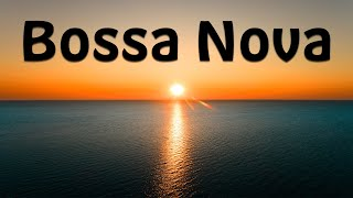 Relax Music - Sunset Bossa Nova - Exquisite  Summer Bossa Nova Instrumental