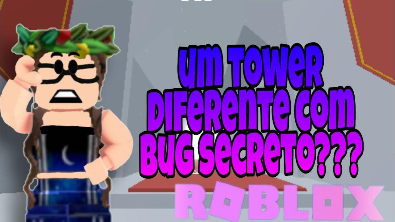 UM TOWER DIFERENTE #3 (COM UM BUG SECRETO??)