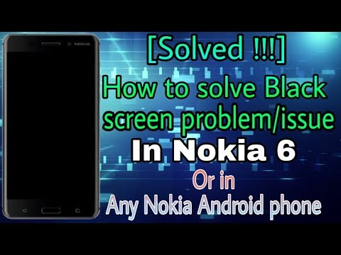 [ Fixed ] Nokia 6 phone black screen problem   How to solve black screen  problem in any Nokia phone