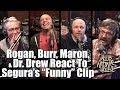 "Rogan, Burr, Maron, & Dr. Drew React To Segura's ""Funny"" Video - YMH Compilation Highlight"