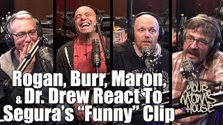 "Rogan, Burr, Maron, & Dr. Drew React To Segura's ""Funny"" Video - YMH Compilation Highlight"