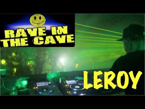 LEROY@RAVE IN THE CAVE 2!!! HEADLINE SET!!!