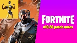 FORTNITE NEWS #4: ALL UPDATES of PATCH 10.30!!!