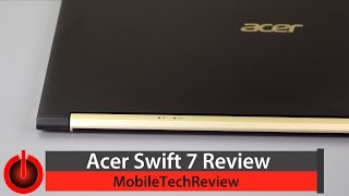 "Acer Swift 7 Review - 13.3"" Ultra Thin Ultrabook"