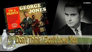 George Jones  - Don't Think I Don't Love You (1966)