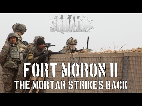 Squad: Fort Moron II- The Mortar Strikes Back