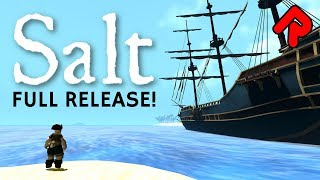 salt 1.0 gameplay: Full release of pirate survival game!  Let's play Salt ep 1