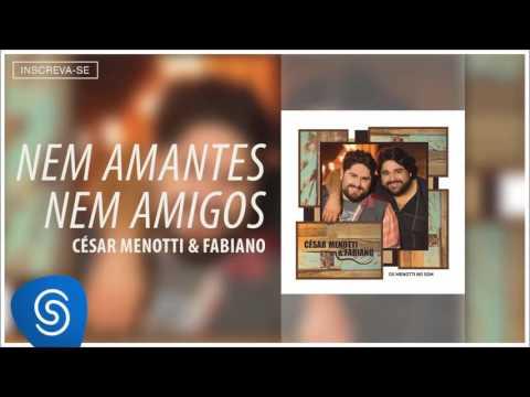 8 - César Menotti & Fabiano - Nem Amantes Nem Amigos ( Álbum 'Os Menotti no Som' -  Áudio Oficial )