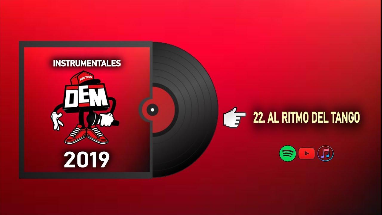 22. AL RITMO DEL TANGO - INSTRUMENTALES DEM BATTLES 2019 (Prod. Enfabeats)