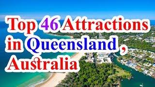 Queensland Australia travel, Top 46 Tourist Attractions in Queensland  Australia