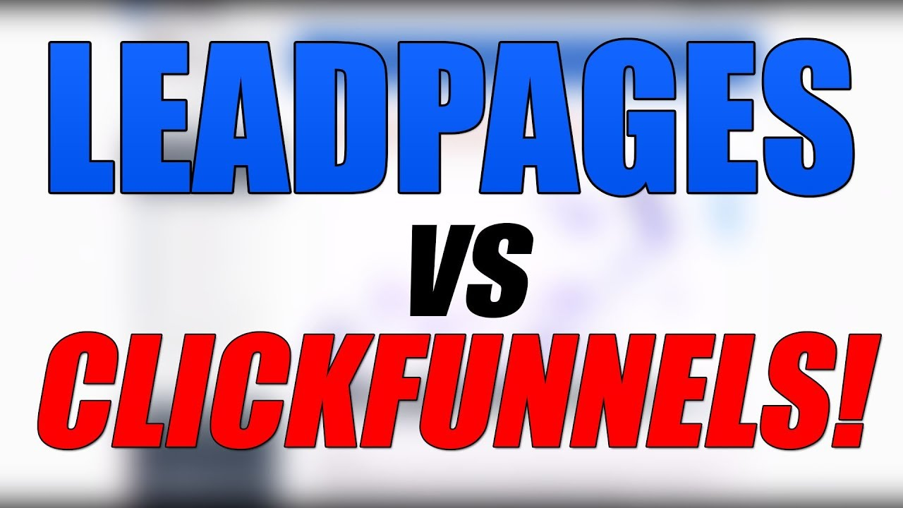 leadpages vs clickfunnels 2017 (quick comparison) which one is