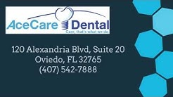 AceCare Dental of Oviedo, FL  REVIEWS - Oviedo Dentist
