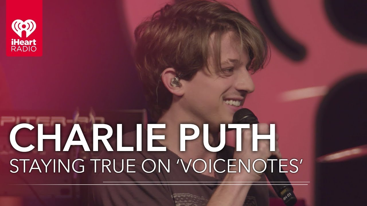 How Is Charlie Puth Staying True To Himself On 'Voicenotes