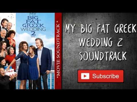 Моя большая греческая свадьба 2 саундтреки