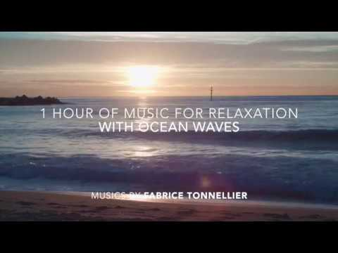 1 hour of music for relaxation with ocean waves - Music by Fabrice  Tonnellier