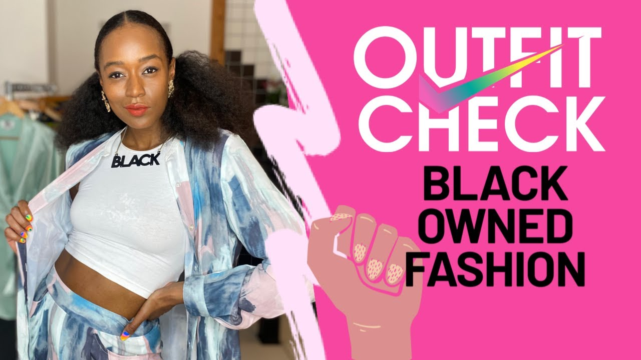 Outfit Check: Celebrating Black Owned Fashion Brands *BLM how to support?*
