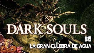 Hora de raggear! | Dark Souls - En directo | #6 A por la gran serpiente de agua