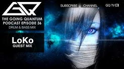 GQ Podcast - Drum and Bass Mix & LoKo Guest Mix [Ep.36]