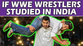 If WWE Wrestlers Studied in India | The Half-Ticket Shows