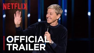 Ellen DeGeneres: Relatable | Official Trailer [HD] | Netflix
