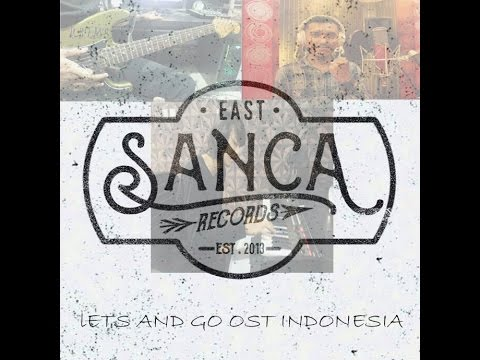 Opening Lets And Go Indonesia Cover by Sanca Records Mp3
