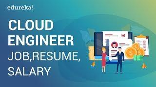 Cloud Engineer Jobs, Resume & Salary | Cloud Engineer Salary Report | Cloud Training | Edureka