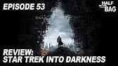 Half in the Bag Episode 53: Star Trek Into Darkness