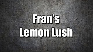 Fran's Lemon Lush - My3 Foods - Easy To Learn