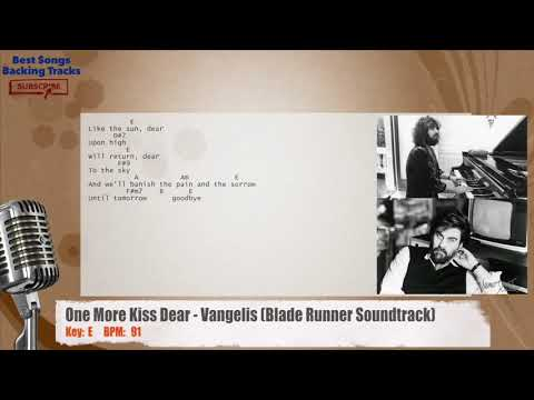 One More Kiss Dear - Vangelis (Blade Runner Soundtrack) Vocal Backing Track with chords and lyrics