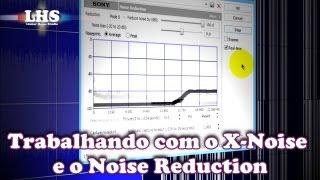 Trabalhando com o X-Noise e o Noise Reduction - em Português do Brasil