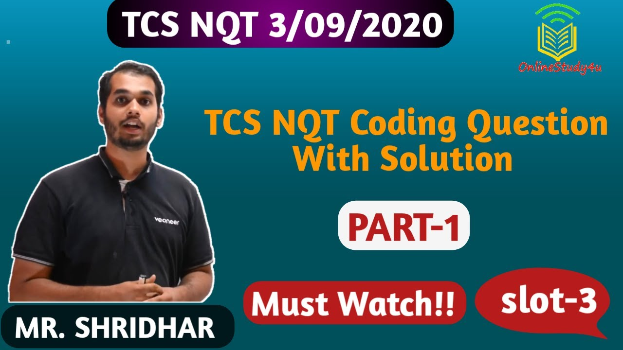 TCS NQT SLOT 3 CODING QUESTIONS 3rd August ! MUST WATCH !