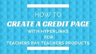 How to Create a Credit Page with Hyperlinks for Teachers Pay Teachers