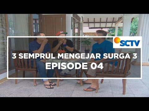 3 Semprul Mencari Surga 3 - Episode 04
