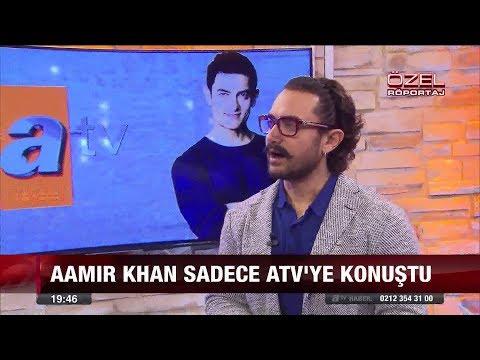 Aamir Khan sadece atv'ye konuştu - 5 Ekim 2017