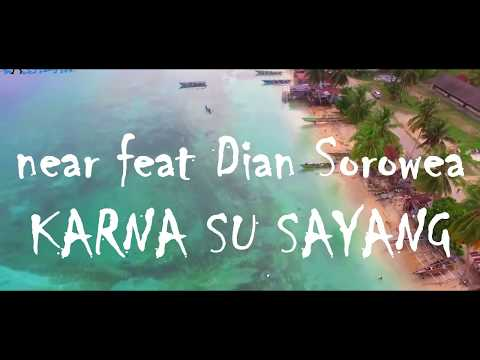 Karna Su Sayang - Near Ft Dian Sorowea [Official Video] Pantai Samber Biak Papua]
