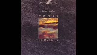 """Richard Souther:  """"Cross Currents"""" Video"""