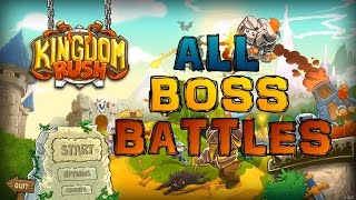 Kingdom Rush - All BOSS Battles