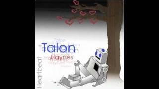 "Talon Haynes ""Aint Thinkin Bout You"""