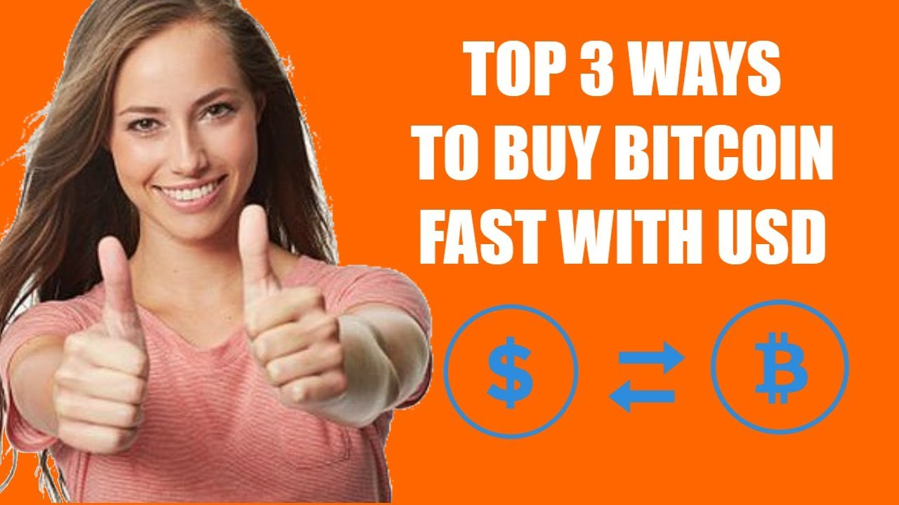 Top 3 ways to buy bitcoin fast with usd youtube top 3 ways to buy bitcoin fast with usd ccuart Gallery