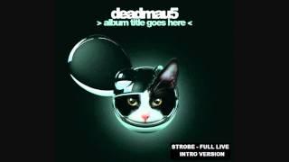 Deadmau5 - Strobe (Full Live Intro Version)