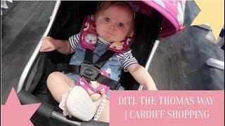 DITL THE THOMAS WAY | CARDIFF SHOPPING