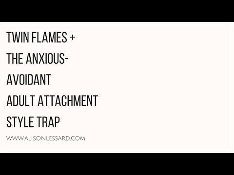 Twin Flames  the Anxious Avoidant Adult Attachment Style Trap