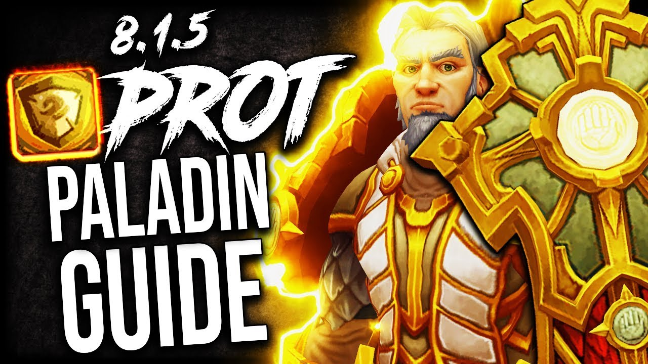 Prot Paladin Guide For Mythic Plus And Wow Raids Bfa Patch 8 1 5 Youtube